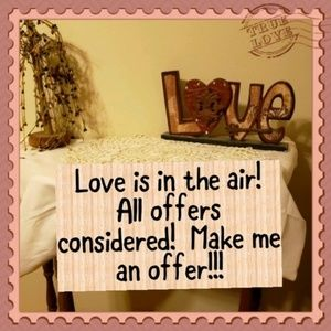 Love is in the air! Make me an offer!!!